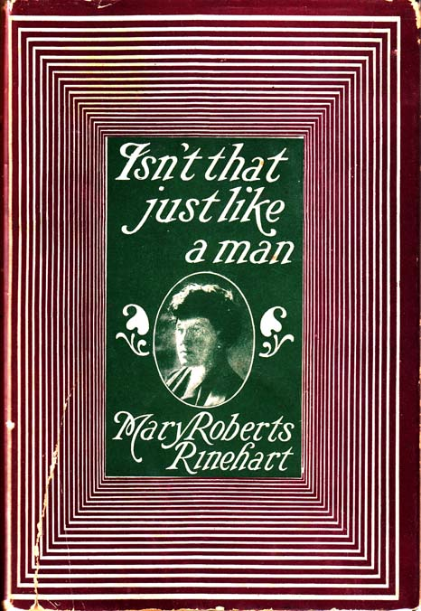 Isn't That Just Like a Man! And Oh! Well! You Know How Women Are! Mary Roberts RINEHART, Irvin S....
