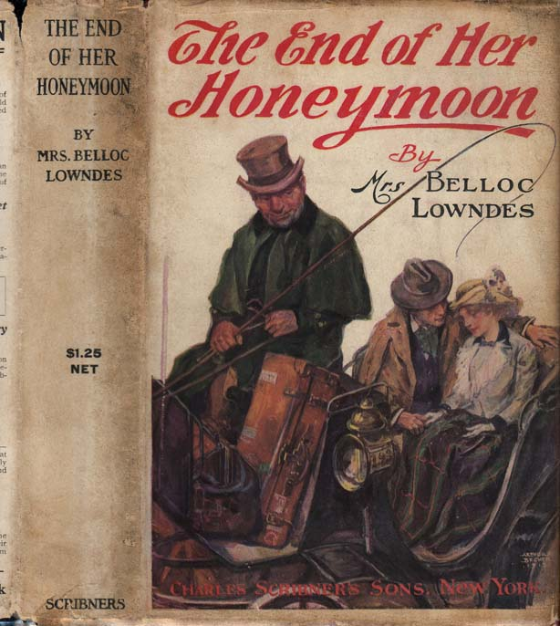 The End of Her Honeymoon. Mrs. Marie Belloc LOWNDES
