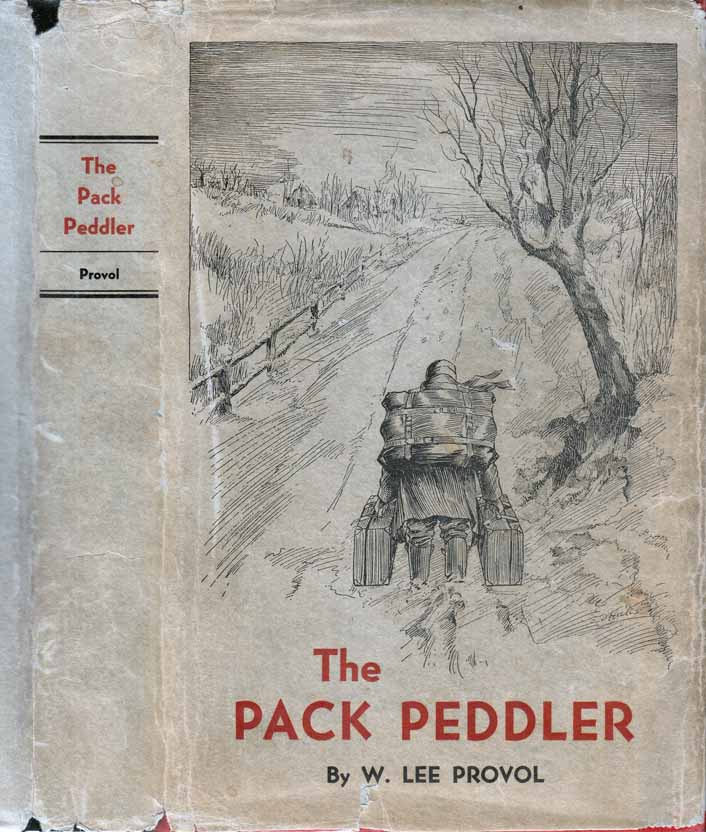 The Pack Peddler [SIGNED AND INSCRIBED]. W. Lee PROVOL.