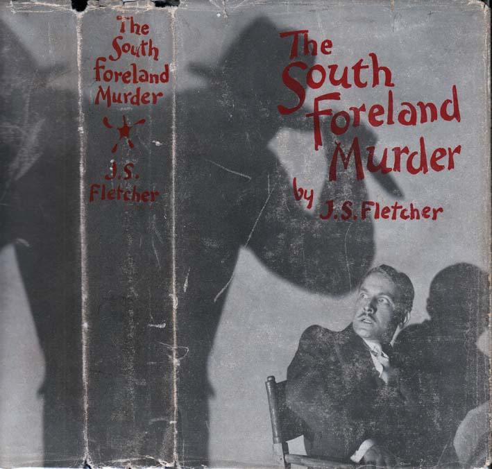 The South Foreland Murder. J. S. FLETCHER, Joseph Smith.