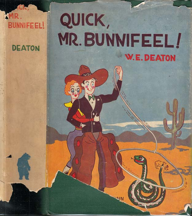 Quick, Mr. Bunnifeel! W. E. DEATON