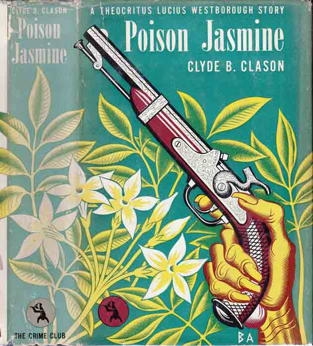 Poison Jasmine, A Theocritus Lucius Westborough Story. Clyde B. CLASON