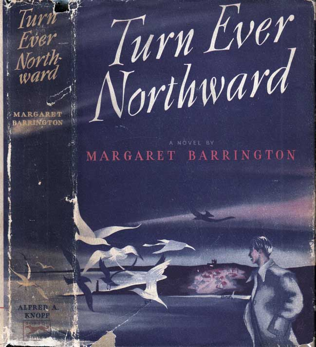 Turn Ever Northward. Margaret BARRINGTON