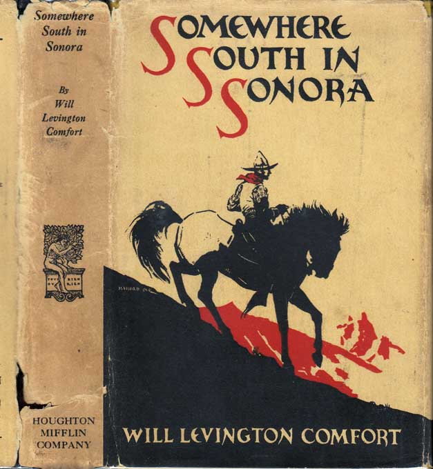 Somewhere South in Sonora. Will Levington COMFORT