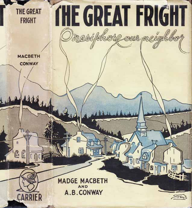 The Great Fright, Onesiphore, Our Neighbor. Madge MACBETH, A. B. CONWAY