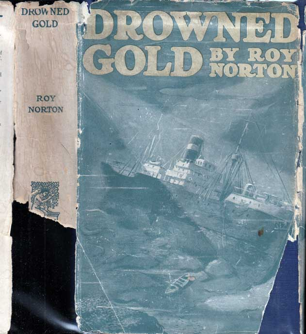 Drowned Gold, Being the Story of a Sailor's Life. Roy NORTON