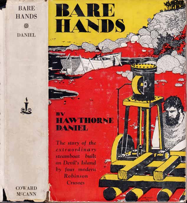 Bare Hands, The Story of the Extraordinary Steamboat Built on Devil's Island by Four Shipwrecked...