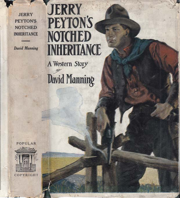 Jerry Peyton's Notched Inheritance. Max BRAND, David MANNING.