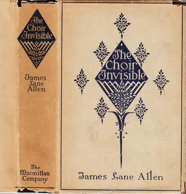 The Choir Invisible. James Lane ALLEN.