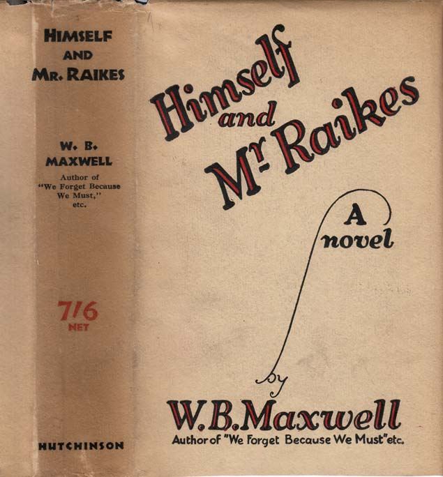 Himself and Mr. Raikes. W. B. MAXWELL.