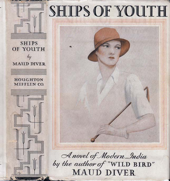 Ships of Youth, A Study of Marriage in Modern India. Maud DIVER
