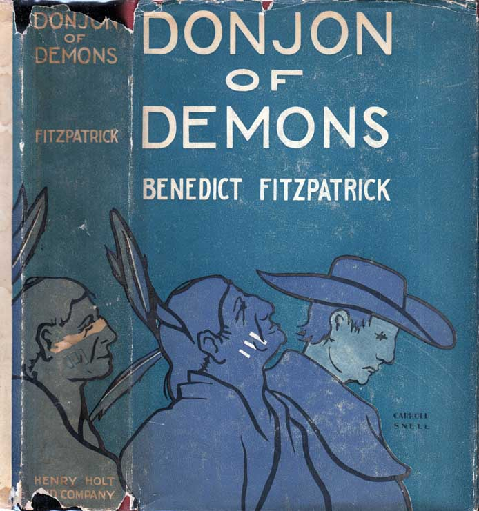 Donjon of Demons, A Hero's Tale from the Jesuit Relations [Huron Indians]. Benedict FITZPATRICK