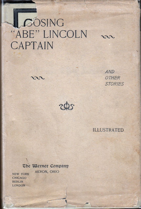 Choosing 'Abe' Lincoln Captain and Other Stories. ANONYMOUS.