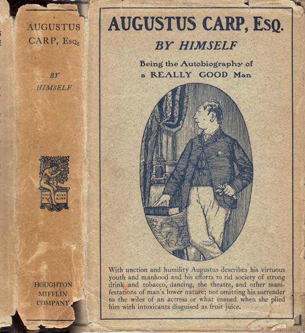 Augustus Carp, Esq. By Himself. Being the Autobiography of a Really Good Man. Henry Howarth...