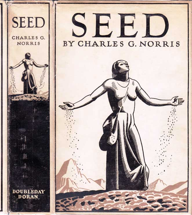 Seed, A Novel of Birth Control. Charles G. NORRIS.