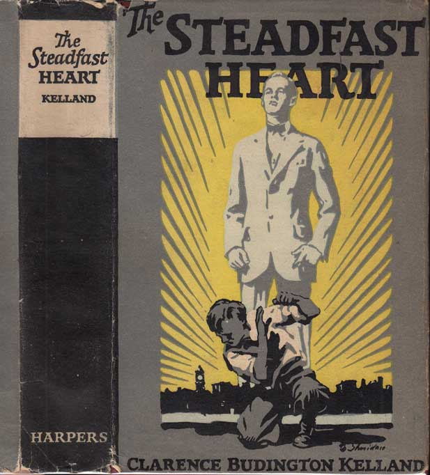 The Steadfast Heart. Clarence Budington KELLAND.