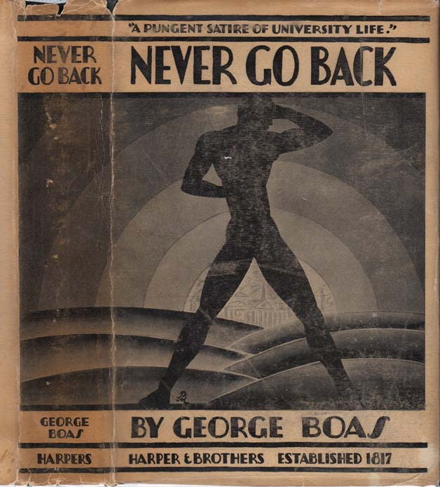 Never Go Back, A Novel Without a Plot. George BOAS.