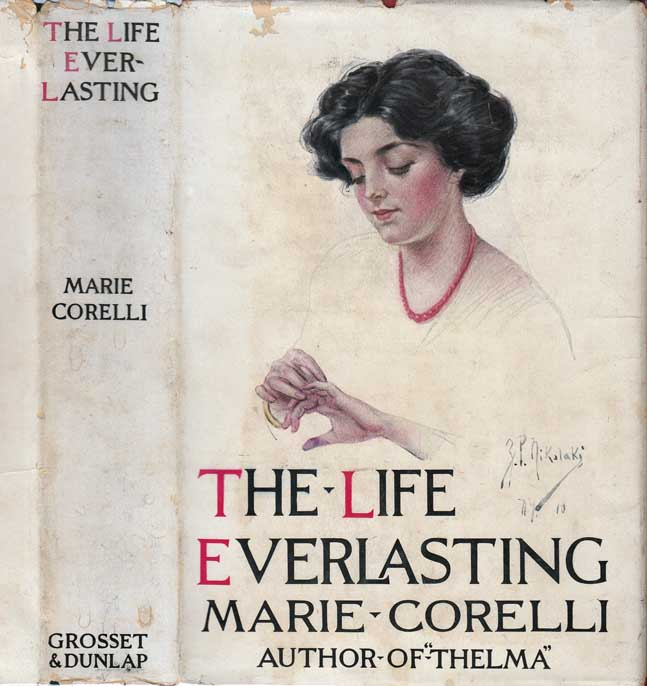The Life Everlasting, A Reality of Romance. Marie CORELLI