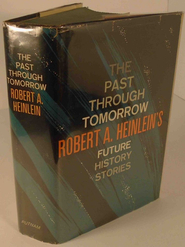 The Past Through Tomorrow. Robert A. HEINLEIN.
