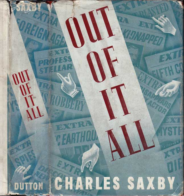 Out of It All [HOLLYWOOD NOVEL]. Charles SAXBY