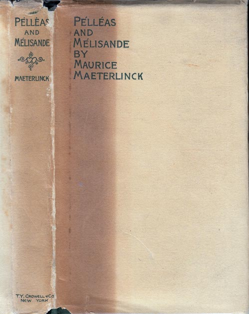 Pelleas and Melisande, A Drama in Five Acts. Maurice MAETERLINCK