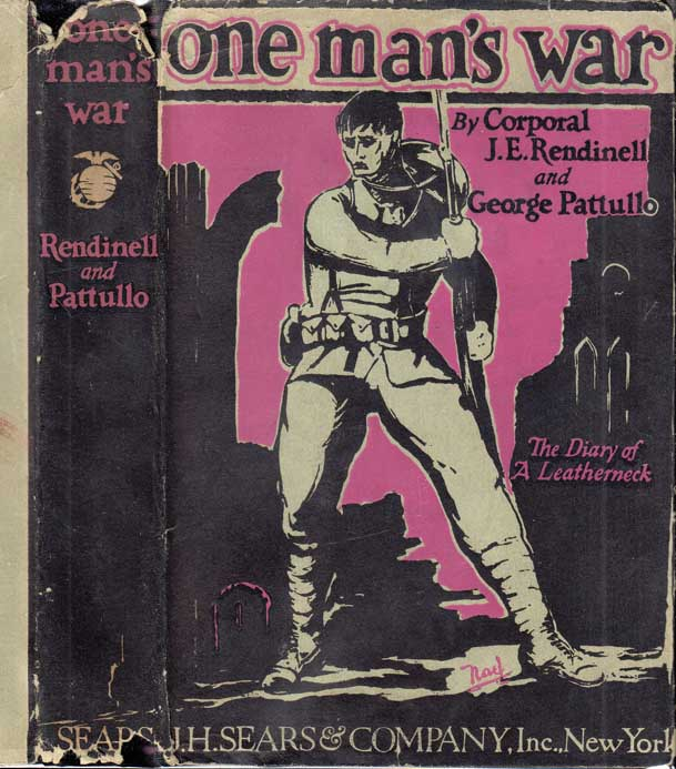 One Man's War: The Diary of a Leatherneck. Corporal J. E. RENDINELL, George PATTULLO