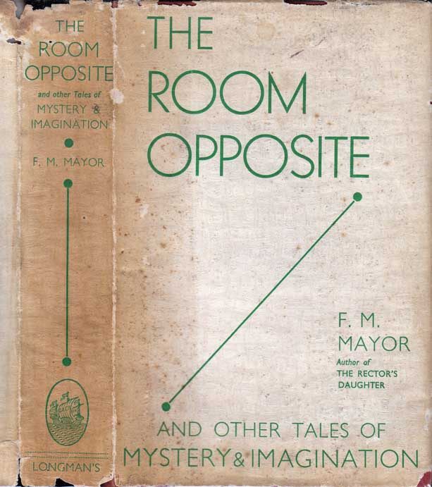 The Room Opposite And Other Tales Of Mystery And Imagination. F. M. MAYOR, Flora MacDonald