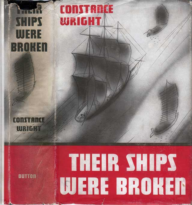 Their Ships Were Broken [NARCOTICS FICTION]. Constance WRIGHT.