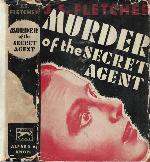 Murder of the Secret Agent. J. S. FLETCHER
