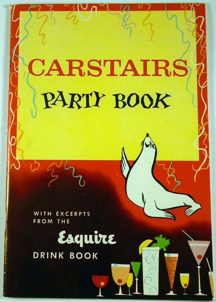 Carstairs Party Book with Excerpts From the Esquire Drink Book [Cocktails]. Frederick A. BIRMINGHAM