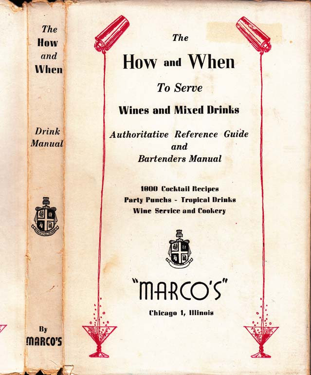 The How and When To Serve Wines and Mixed Drinks. Hyman GALE, Gerald F. MARCO