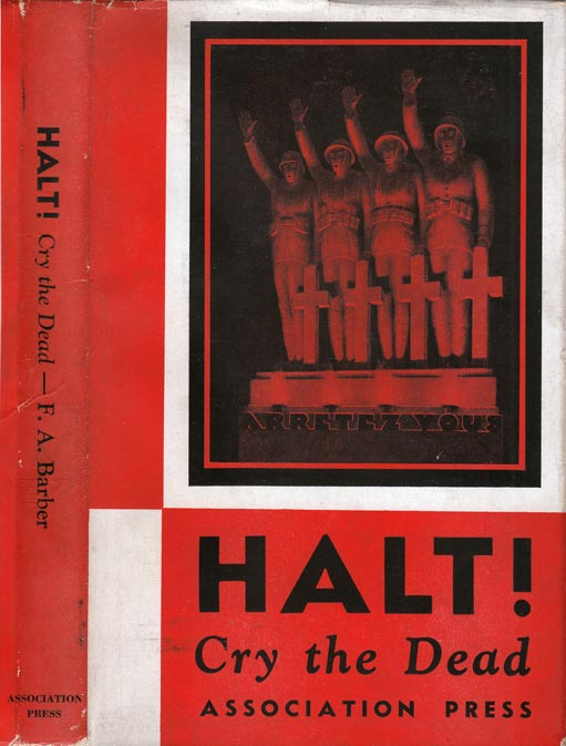 Halt! Cry the Dead, A Pictorial Primer on War and Some Ways of Working for Peace [SIGNED AND...