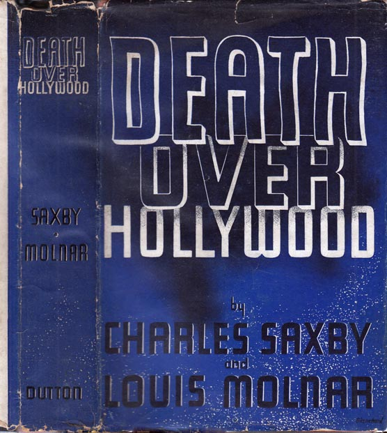 Death Over Hollywood [HOLLYWOOD NOVEL]. Charles SAXBY, Louis MOLNAR