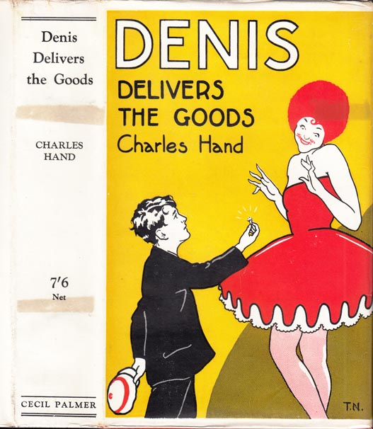 Denis Delivers the Goods [SIGNED AND INSCRIBED]. Charles HAND