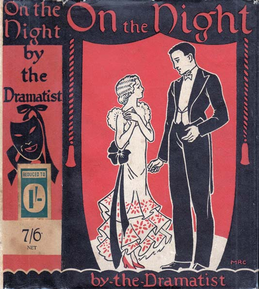 On the Night, The Story of an Amateur Production. The DRAMATIST.