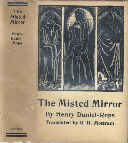 The Misted Mirror. Henry DANIEL-ROPS, R. H. MOTTRAM.