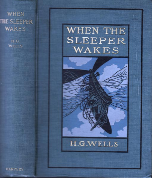 When the Sleeper Wakes. H. G. WELLS