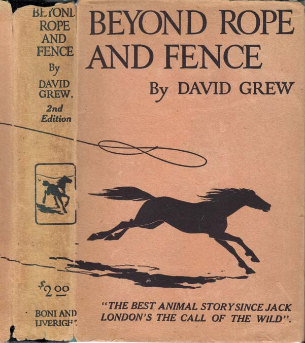 Beyond Rope and Fence. David GREW, John Oliver CURWOOD
