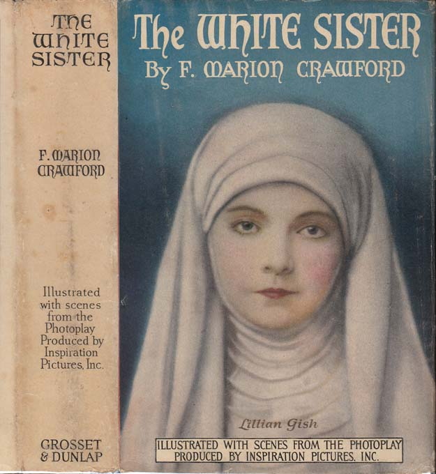 The White Sister. F. Marion CRAWFORD.