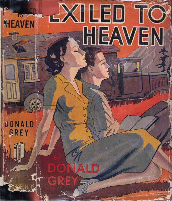 Exiled to Heaven [CAMPER FICTION] [SIGNED AND INSCRIBED]. Donald GREY
