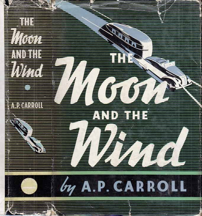 The Moon and the Wind [HOLLYWOOD / TRAILER FICTION]. A. P. CARROLL