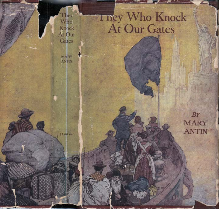 They Who Knock at Our Gates: A Complete Gospel of Immigration. Mary ANTIN