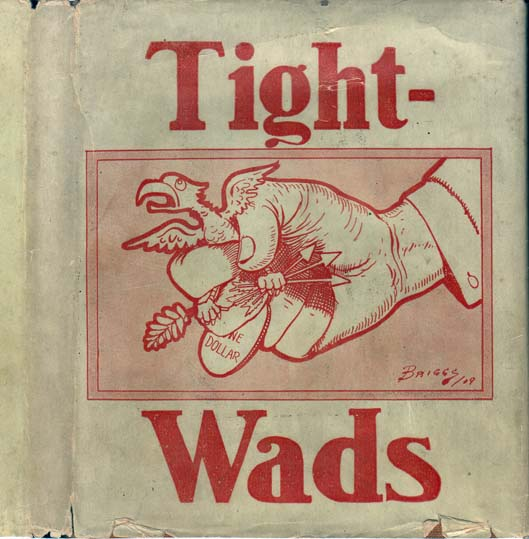 Tight Wads, A Collection of the Best Stories That Could be Found After Careful Research. Clare A....
