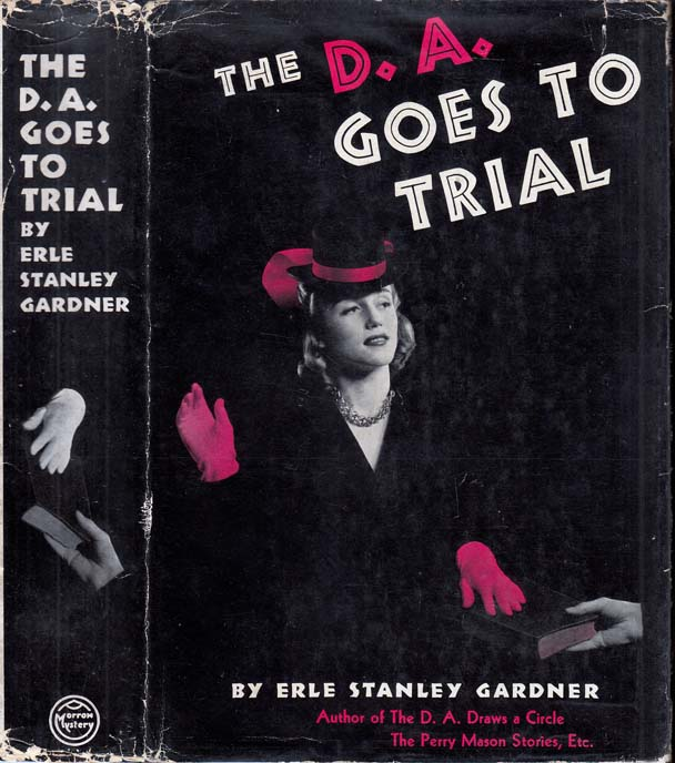 The D. A. Goes to Trial [D.A]. Erle Stanley GARDNER