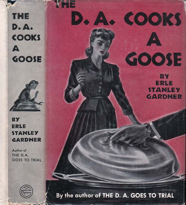 The D. A. Cooks a Goose [D.A]. Erle Stanley GARDNER