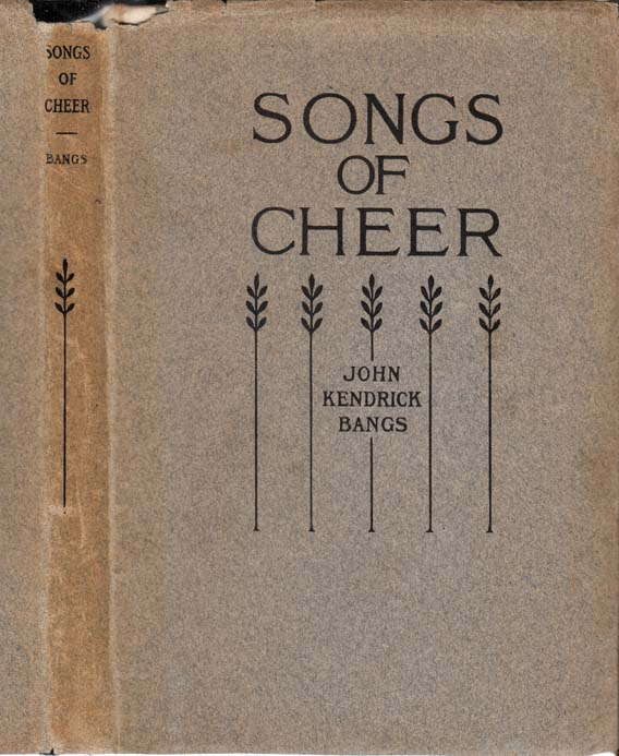 Songs of Cheer. John Kendrick BANGS