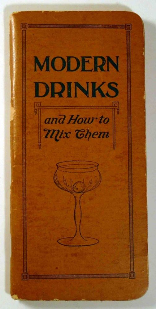 Modern Drinks and How to Mix Them, Recipes For Mixed Drinks [Cocktails]. BRUNSWICK BALKE COLLENDER.