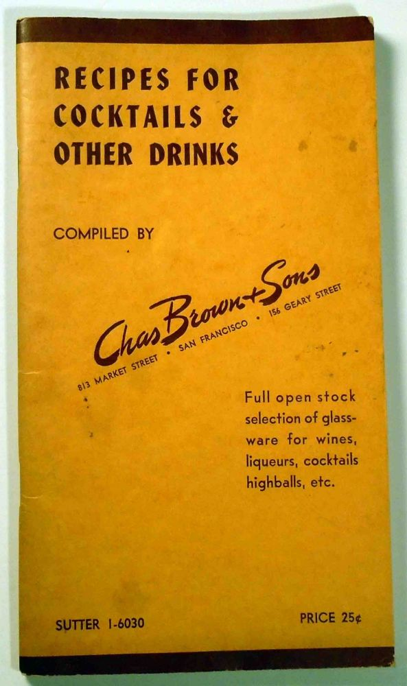Recipes for Cocktails & Other Drinks. Chas BROWN.