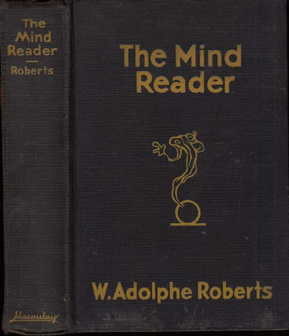 The Mind Reader. W. Adolphe ROBERTS