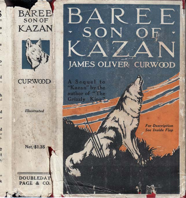 Baree Son of Kazan. James Oliver CURWOOD